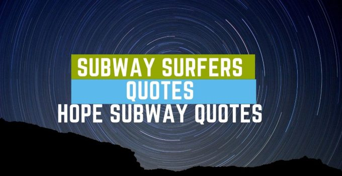 Best Subway Surfers Quotes