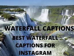 waterfall captions