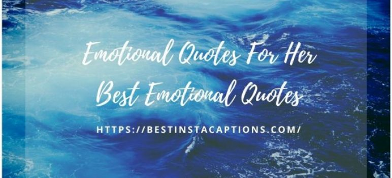 1000+Best Emotional Quotes   Emotional Quotes For Her