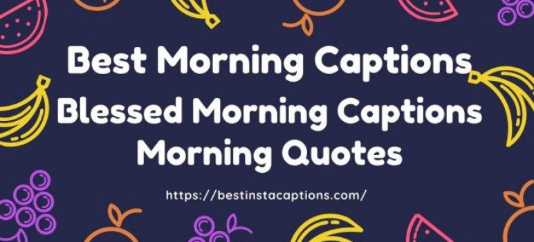 700+ Best Morning Captions   Morning Quotes